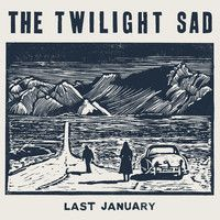 Last January - The Twilight Sad by Fat Cat Records on SoundCloud