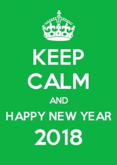 Keep Calm And Happy New Year 2018