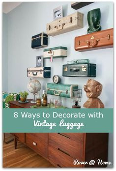 8 Ways to Decorate with Vintage Luggage