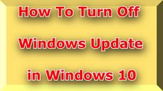 How To Turn Off Windows Update in Windows 10