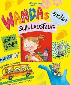 Dagmar Geisler: Wandas erster Schulausflug (ab 6)