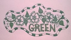 'Wendy Loves Green'...L. Heuston 5/14. It may be simple, but it's green & it's for you friend! Lol! =)