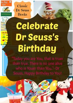 Celebrate Dr Seuss's Birthday- a great round up of ideas on how to celebrate Dr Seuss's Birthday