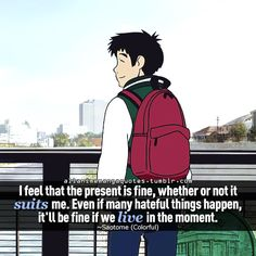 The source of Anime quotes & Manga quotes Anime Qoutes, Manga Quotes, Colorful Movie, Really Good Movies, Work Motivational Quotes, Anime People, Awesome Anime, Amazing Quotes, Studio Ghibli