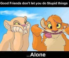 Animal memes Never too old for being childish. I Love My Friends, True Friends, Your Best Friend, Special Friends, Crazy Friends, Friends Image, Partners In Crime, Illustrations, Disney Quotes