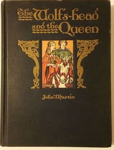 ANTIQUE BOOK THE WOLFS HEAD AND THE QUEEN BY WILLIAM MORRIS HARD COVER ILLUSTRAT