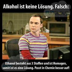 Alkohol ist keine Lösung.  Falsch:....
