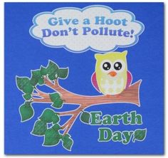 Give a Hoot, Don't Pollute Earth Day #earthday #owl