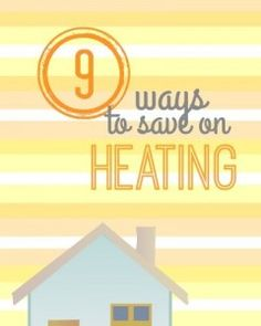 Saving on heating is a concern of ours once the temperature starts to drop. Here I've listed several ways to save on heating!
