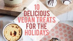 10 Delicious Vegan Treats for the Holidays