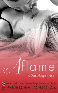 Aflame | Penelope Douglas | Fall Away #4 | April 2015 | https://www.goodreads.com/book/show/23437291-aflame | #newadult #romance