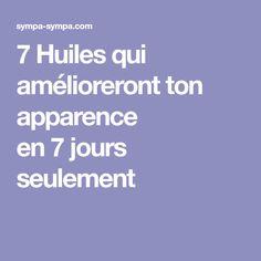 7Huiles qui amélioreront ton apparence en7jours seulement