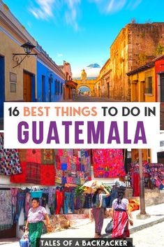 Traveling to Guatemala and wondering what to put on your itinerary? Here are some of the best things to see and do in Guatemala! From volcanoes to colorful towns and beautiful beaches, here is my list of the 16 top things to do in Guatemala.