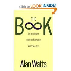 The Book: On the Taboo Against Knowing Who You Are [Paperback]  Alan Watts (Author)