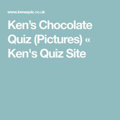 Ken's Chocolate Quiz (Pictures) « Ken's Quiz Site