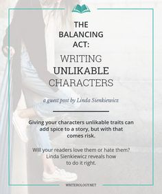 The Balancing Act: Writing Unlikable Characters