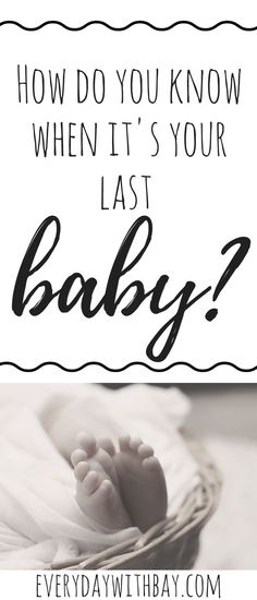 The Journey To Our Last Baby - Everyday With Bay The Journey To Our Last Baby // How many kids should I have // When do you know you're done having kids // Last Baby // Baby Days are over // Will I Know When I'm Done having kids? // Family Planning // Pregnancy // Baby Number Four