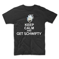 Rick and Morty - GET SCHWIFTY!!!!!! t-shirt