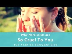 Why are narcissists so cruel, uncaring and even downright nasty with their nearest and dearest, yet so accommodating and wonderful with everyone else?