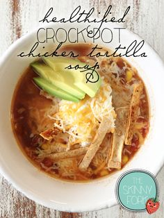 Healthified Crock Pot Chicken Tortilla Soup — The Skinny Fork