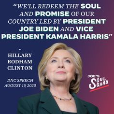 """""""We'll redeem the soul and promise of our country led by President Joe Biden and Vice President Kamala Harris."""" - Hillary Rodham Clinton Hillary Rodham Clinton, Democratic National Convention, Kamala Harris, Our Country, Vice President, Joe Biden, How To Relieve Stress, Presidents, Jokes"""