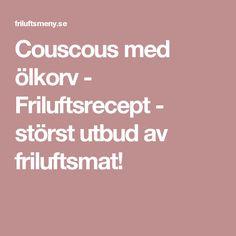 Couscous med ölkorv - Friluftsrecept - störst utbud av friluftsmat!