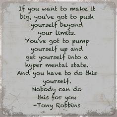 Tony Robbins .... to make it big.