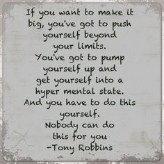 Tony Robbins .... to make it big.