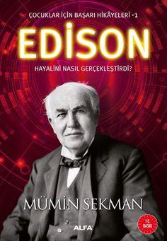 Başarılı olacak çocukların karne hediyesi belli oldu. Yetişkinler için başarı kitapları yazan Mümin Sekman bu defa, çocuklar için başarı hikayeleri dizisi başlattı. Serinin ilk kitabı Edison'un çocukluğundaki başarı maceralarını anlatıyor.