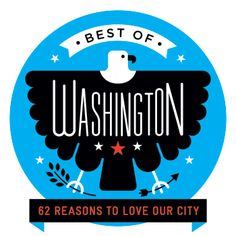 Best of Washington 2013: 62 Reasons to Love Our City | Washingtonian