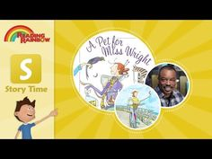 About the roles of writers and illustrators and how books work. 'A Pet for Miss Wright' Read by LeVar Burton- Reading Rainbow Story Time