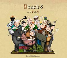 ABUELOS DE LA A A LA Z Raquel Díaz Reguera, 2015 Editorial: Lumen Infantil (Colección Lumen Ilustrados) ISBN: 9788424654474 96 páginas Género: relatos infantiles ilustrados (7-8 años): familia, per…