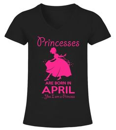 Princesses Are Born In April Birthday V-neck T-Shirt Woman Mother Born In April, Types Of Collars, Types Of Sleeves, V Neck T Shirt, Cool Designs, Princesses, Woman, Mens Tops, Green Button