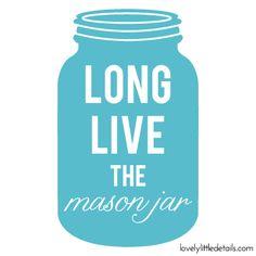 long live the mason jar