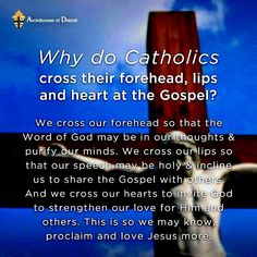 Have you ever wondered why we make a miniature sign of the cross over our forehead, mouth, and heart just before the reading of the Gospe...