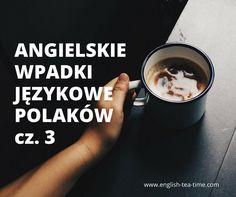 Angielskie wpadki językowe Polaków cz.3 już na blogu :)