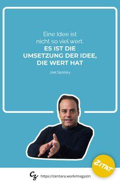 Eine Idee ist nicht so viel wer. Es ist die Umsetzung der Idee, die Wer hat. - Joel Spolsky #zitat #spruch #quote #marketing