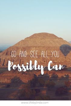 Go and see all you possibly can #lifebylinda #travelquotes #travelmore