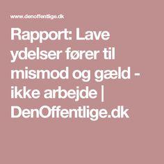 Rapport: Lave ydelser fører til mismod og gæld - ikke arbejde | DenOffentlige.dk