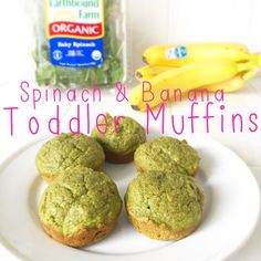healthy toddler spinach banana muffins: 1/2 cup unsweetened applesauce (one of the single serving cups) 1 large egg 2 teaspoons vanilla extract 2 cups fresh organic spinach (uncooked)* 1 ripe banana 1/3 cup organic pure maple syrup 2 tablespoons coconut oil 1.5 cups whole wheat flour 1 teaspoon baking powder 1/2 teaspoon baking soda 1/2 teaspoon salt *could also add shredded carrots, shredded zucchini, or shredded yellow squash (all raw) to really pack it full of veggies!