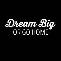 Dream Big or Go Home | Learn how to find the confidence to chase your dreams and live the life you've always dreamed of. #dreams #inspiration #quote