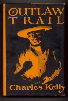 Charles Kelly,  The Outlaw Trail