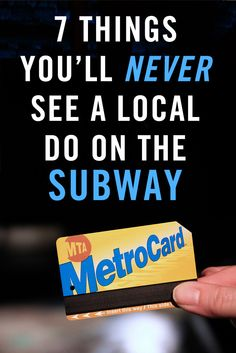 7 Things You'll Never See a Local Do on the Subway