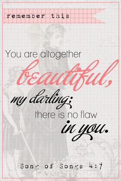 Scripture Sound Off: Song of Songs 4:7.  These beautiful, printable scripture cards are a great reminder of God's words for us.