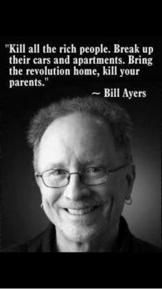 Bill Ayers Quotes and words Obama lives by. Ayers and wife Bernadette were part of the famous Weathermen group who bombed and otherwise strove to create anarchy. He uses Obama as his agent now. Rich People, We The People, Bill Ayers, Political Campaign, It Goes On, Barack Obama, Current Events, The Book, Good News