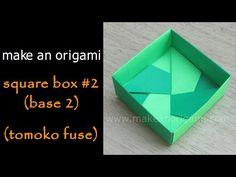 Make An Origami Square Box #2 (Base 1) (Tomoko Fuse) - YouTube