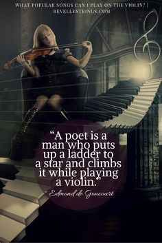 Music quote. A poet is a man who puts up a ladder to a star and climbs it while playing a violin.