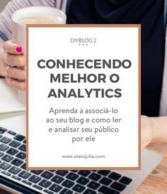 DIYBlog Google Analytics: Aprenda como associar sua conta do google analytics ao seu blog iniciante e como utilizar o google analytics para aumentar seu público e analisar seus acessos.