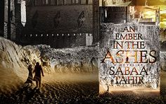 Goodreads | An Ember in the Ashes (An Ember in the Ashes, #1) by Sabaa Tahir — Reviews, Discussion, Bookclubs, Lists