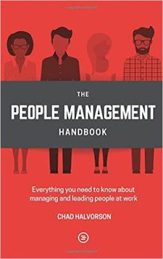 Free download or read online People management, everything you need to know about managing and leading people at work by Chad Halvorson.